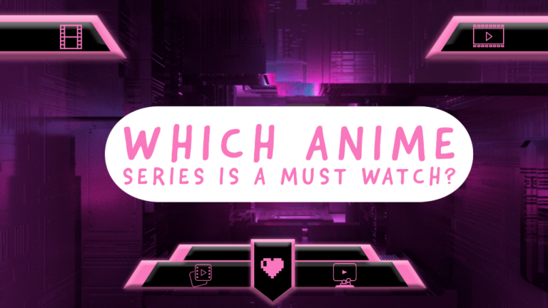 Which Anime Series is a Must Watch- Anime Girl
